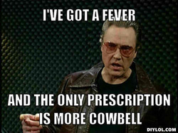 ...because you can never have too much cowbell. Right?